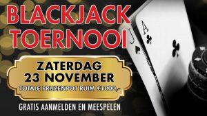 23 november blackjack toernooi in WIN casino vestigingen